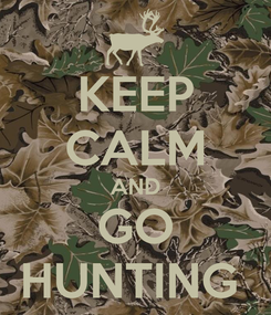 Poster: KEEP CALM AND GO HUNTING