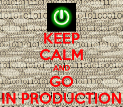 Poster: KEEP CALM AND GO IN PRODUCTION