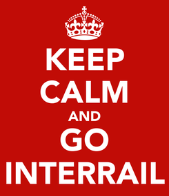 Poster: KEEP CALM AND GO INTERRAIL