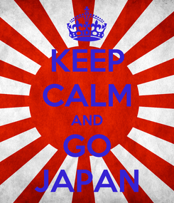 Poster: KEEP CALM AND GO JAPAN