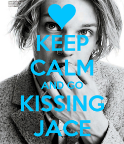 Poster: KEEP CALM AND GO KISSING JACE