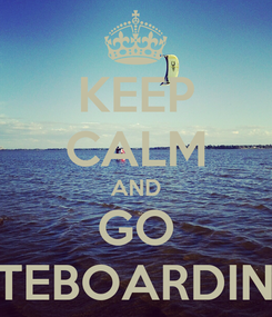 Poster: KEEP CALM AND GO KITEBOARDING!