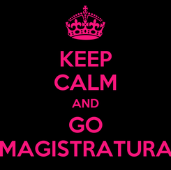 Poster: KEEP CALM AND GO MAGISTRATURA