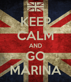 Poster: KEEP CALM AND GO MARINA