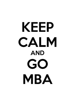 Poster: KEEP CALM AND GO MBA