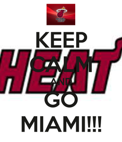Poster: KEEP CALM AND GO MIAMI!!!