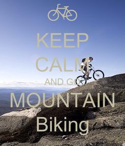 Poster: KEEP CALM AND GO MOUNTAIN Biking