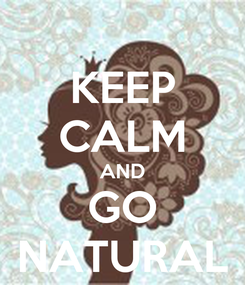 Poster: KEEP CALM AND GO NATURAL