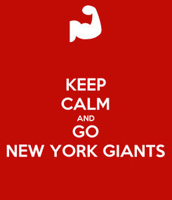 Poster: KEEP CALM AND GO NEW YORK GIANTS
