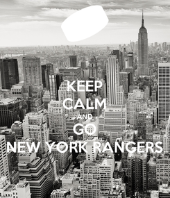 Poster: KEEP CALM AND GO NEW YORK RANGERS