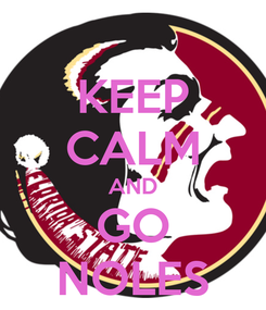 Poster: KEEP CALM AND GO NOLES