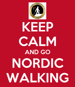 Poster: KEEP CALM AND GO NORDIC WALKING