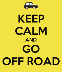 Poster: KEEP CALM AND GO OFF ROAD