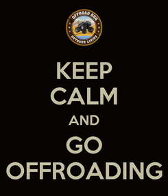 Poster: KEEP CALM AND GO OFFROADING