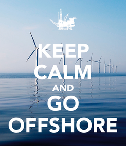 Poster: KEEP CALM AND GO OFFSHORE