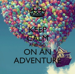 Poster: KEEP CALM AND GO ON AN ADVENTURE