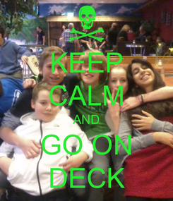 Poster: KEEP CALM AND GO ON DECK