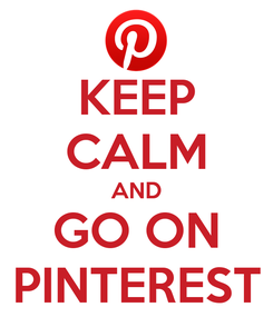 Poster: KEEP CALM AND GO ON PINTEREST