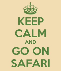 Poster: KEEP CALM AND GO ON SAFARI