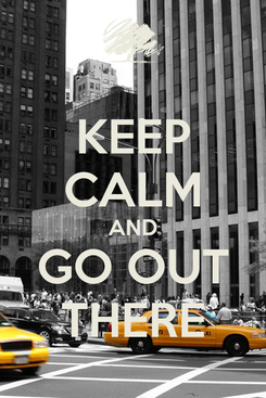 Poster: KEEP CALM AND GO OUT THERE
