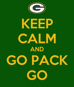 Poster: KEEP CALM AND GO PACK GO