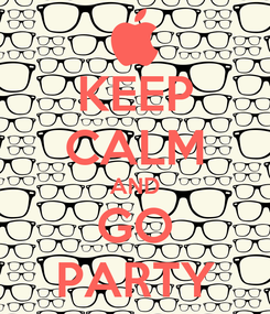 Poster: KEEP CALM AND GO PARTY