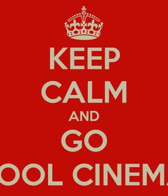 Poster: KEEP CALM AND GO POOL CINEMA