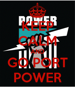 Poster: KEEP CALM AND GO PORT POWER