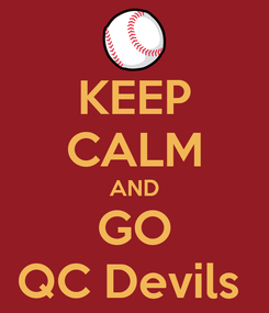 Poster: KEEP CALM AND GO QC Devils