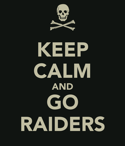 Poster: KEEP CALM AND GO RAIDERS