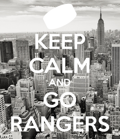 Poster: KEEP CALM AND GO RANGERS