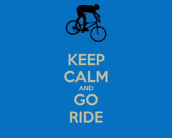 Poster: KEEP CALM AND GO RIDE