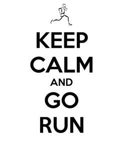 Poster: KEEP CALM AND GO RUN