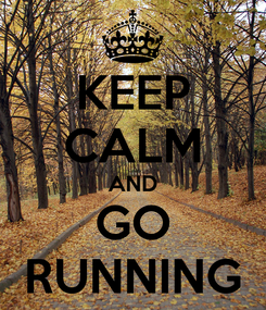 Poster: KEEP CALM AND GO RUNNING