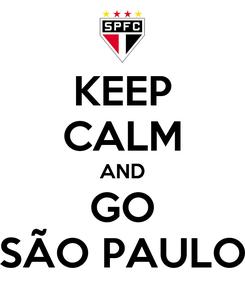 Poster: KEEP CALM AND GO SÃO PAULO
