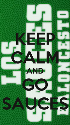 Poster: KEEP CALM AND GO SAUCES