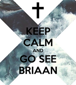 Poster: KEEP CALM AND GO SEE BRIAAN