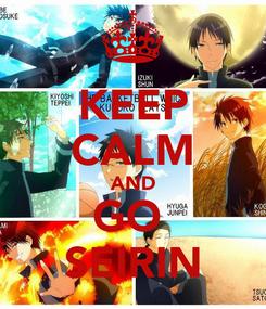 Poster: KEEP CALM AND GO  SEIRIN