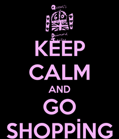 Poster: KEEP CALM AND GO SHOPPİNG