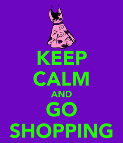 Poster: KEEP CALM AND GO SHOPPING
