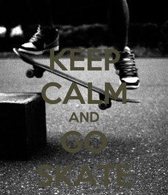 Poster: KEEP CALM AND GO SKATE