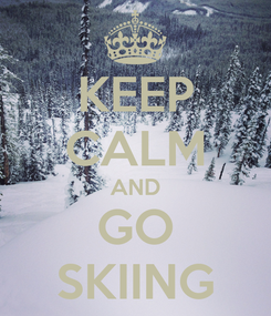 Poster: KEEP CALM AND GO SKIING