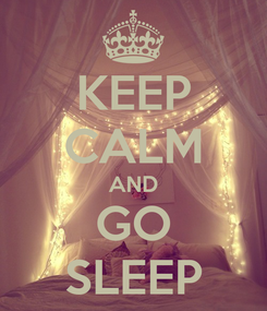 Poster: KEEP CALM AND GO SLEEP