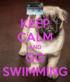Poster: KEEP CALM AND GO SWIMMING