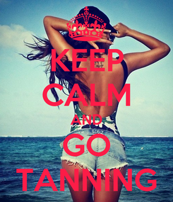 Poster: KEEP CALM AND GO TANNING