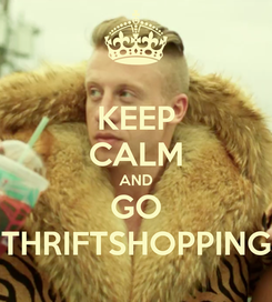 Poster: KEEP CALM AND GO THRIFTSHOPPING