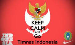 Poster: KEEP CALM AND Go Timnas Indonesia