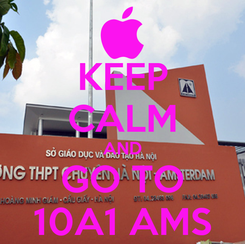 Poster: KEEP CALM AND GO TO 10A1 AMS