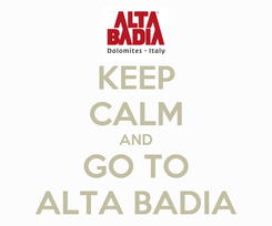 Poster: KEEP CALM AND GO TO ALTA BADIA