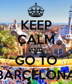 Poster: KEEP CALM AND GO TO BARCELONA